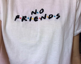 No Friends hand-embroidered shirt