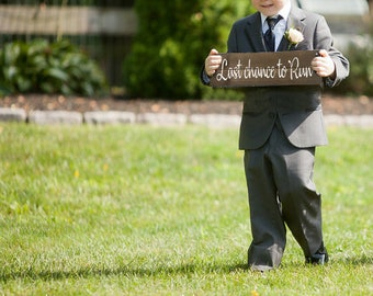 Wedding Sign // Last Chance To Run // Flower Girl // Rustic // Outdoor // Ring Bearer