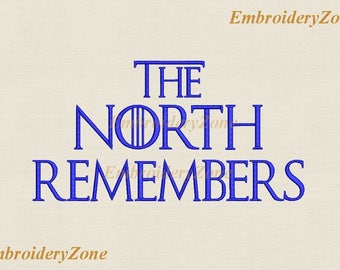 The North Remembers Machine embroidery design game of thrones embroidery pattern. 7 sizes hoop 44 5x7 6x10 7x12