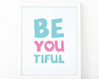 Be you tiful, Girl Nursery Art, Instant Download, Baby Girl Decor, Nursery Wall Art, Girls room decor, pastel pink, beautiful, baby girl