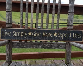 Live Simply, Give More, Expect Less