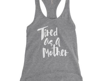"Tank top ""Tired as a mother"""