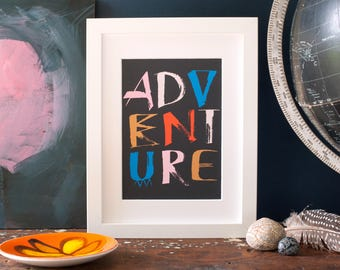 Wall art Adventure print, framed art or not, freedom lover, gift for an adventurer, modern art,lettering print, travel inspired, inspiration