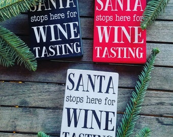 Santa stops here for wine tasting sign, Christmas sign, santa