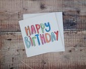 Happy Birthday Card -  Blank Greetings Card - Hand Lettering - Rainbow Colours - Colourful Card