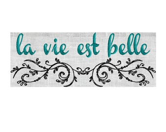 "Paris Quote ""la vie est belle"" Life is beautiful - French inspired EMBROIDERY DESIGN FILE Instant download Hus Exp Jef Vp3 Dst Pes  2 sizes"