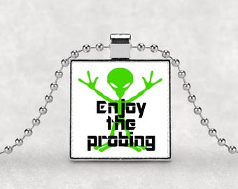 Alien necklace, aliens pendant, enjoy the probing, scifi jewelry, outer space, UFO, silver pendant, alien abduction, anal probing, aliens