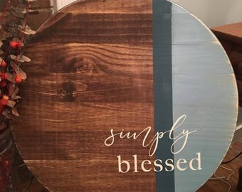 18 in Round Wood Sign- Simply Blessed