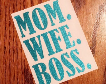 Mom. Wife. Boss. Decal