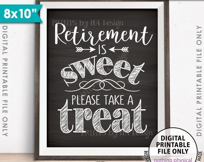 "Retirement Sign, Retirement is Sweet Please Take a Treat Sign, Retirement Party Sign, 8x10"" Chalkboard Style Printable Instant Download"