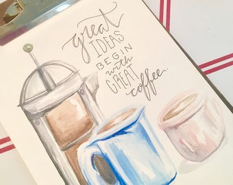 Great Ideas Begin with Great Coffee - Watercolor Painting