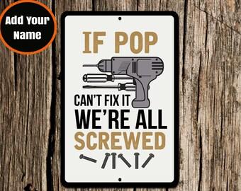 Pop Sign, If Pop Can't Fix it, Aluminium Sign, Metal Sign, Gift for Pop, Pop, Pop Christmas, Christmas Gift, Funny Pop Sign, Dad