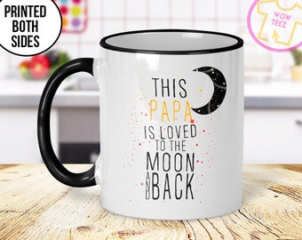 This Papa is Loved Mug, To the Moon and Back, Papa mug, Customized Papa mug, Papa coffee mug, Christmas Gift, Gift for Papa, Christmas