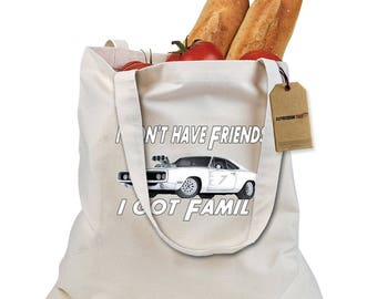 I Don't Have Friends I Got Family Shopping Tote Bag