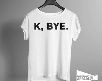 K Bye Women's T-Shirt Fun Tee