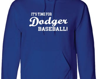 It's Time for Dodger Baseball Hoodie