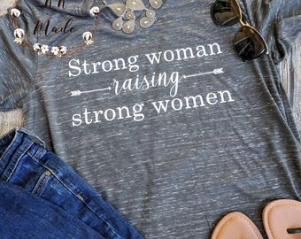 Mom of girls shirt, girl mom shirt, raising girls shirt, strong mom shirt, mom life t-shirt, mother's day gift, new mom gift, girl mama