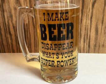 Funny Beer Mug // I make beer disappear, what's your superpower ?  // Beer Mug // gift for him // beer humor // personalized beer mug