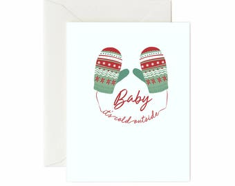 """Mittens """"Baby It's Cold Outside"""" Greeting Card"""