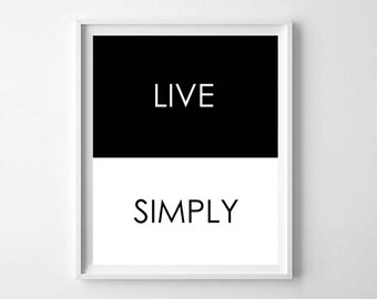 Live Simply Black and White PRINTABLE - Inspirational Wall Art - Minimal Wall Art Print - Modern Minimal Poster - Black and White Decor