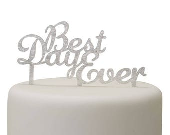 Silver Best Day Ever Cake Topper, Cake Topper, Cake Decorations, Wedding Decorations, Christening, Baby Shower, Graduation, Party Decoration