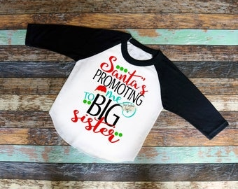 FREE SHIPPING**Santa's Promoting Me To Big Sister Kids Christmas Raglan,Christmas Shirt,Matching Shirts,Santa Shirts,Baby Announcement