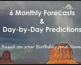 6 Month Forecast  - Monthly and Day-by-Day Horoscope Personal Reading