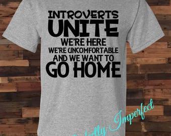Introverts Shirt, Introverts Unite Shirt, Introverts, Custom Shirt, Vinyl