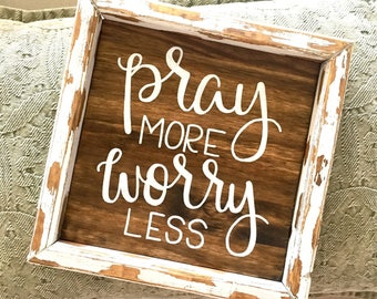 Pray more worry less sign, christian sign, baptism gift, confirmation gift, first communion gift, christian art, housewarming gift, easter