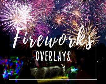 Firework Overlays 10 pack for photographers