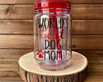 Dog Mom Mason Jar Tumbler, Dog Mom Water Bottle, Dog Mom Tumbler