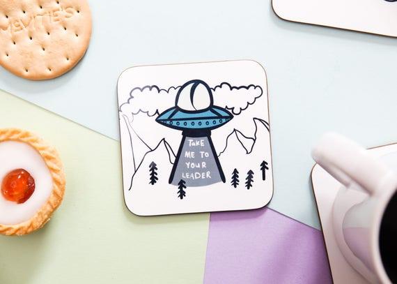 Ufo coaster, Take me to your leader coaster, Coaster, funny coaster, gift for her, gift for friend, funny gift, pun