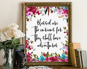 Blessed Are The Curious For They Shall Have Adventures printable, Printable quote art. Nursery, Kids Room Print, Inspirational Quote