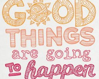 Embroidered 100% Ringspun Cotton Vintage Style Flour Sack Tea Towel Dish Towel - Good Things Are Going To Happen - Gift Idea
