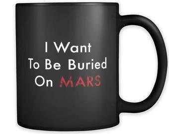 Buried on Mars Black Mug, Mars Mug, Mars Gift, Space Mug, Space Gift, Astronomy Mug, Astronomy Gift, Space Lover Gift, Space Lover Mug #a196