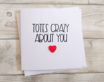 Cute funny handmade card - Totes crazy about you - can be personalised - Valentine's, anniversary, love