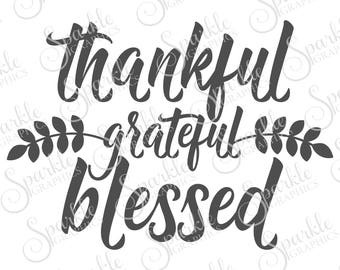 Thankful Grateful Blessed SVG, Thanksgiving, Fall, Grateful, Autumn, Clipart Svg Dxf Eps Png Silhouette Cricut Cut File Commercial Use