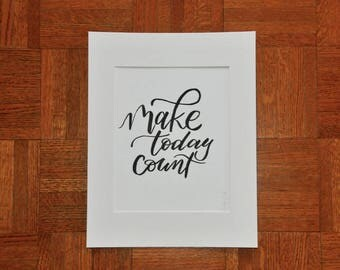 Make Today Count - Hand Lettering Quote