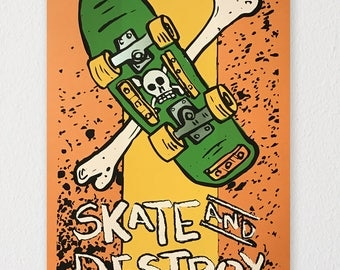 Skate and Destroy Screen Print
