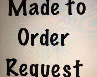 Made to Order Request