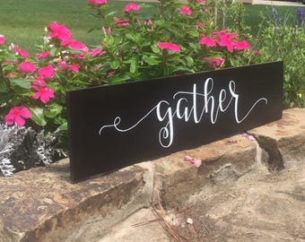 Gather Sign Wood Black Ready To Ship Farmhouse Signs