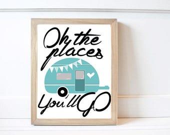 Oh the places you'll Go Art Print 8x10, (PRINT ONLY) Inspirational Print, Home Decor, DIY Decor, Nursery Print