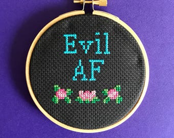 Evil as fuck - mature embroidery - funny cross stitch - completed hoop - finished piece - evil af - rude gift -  subversive xstitch