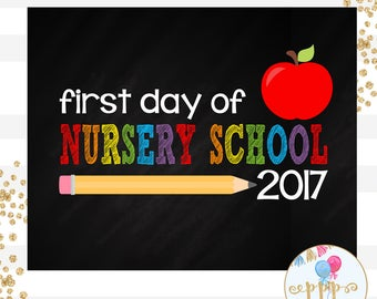 First Day of Nursery School Printable Chalkboard Sign INSTANT DOWNLOAD