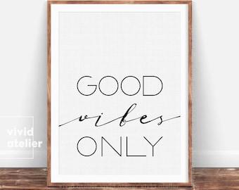 Good Vibes Only Print, Dorm Decor, Good Vibes Print, Motivational Print, Quote Print, Positive quote, Inspirational Print, Nursery Print