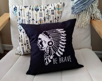 Be Brave Throw Pillow Native American Pillow Chief Throw Pillow Woodland Throw Pillow Nursery Decor Baby Shower Gift