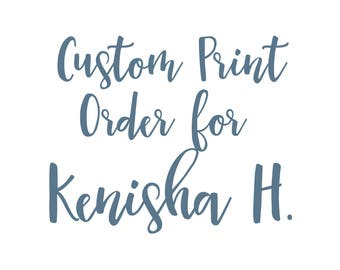 Custom Printing Order for Kenisha