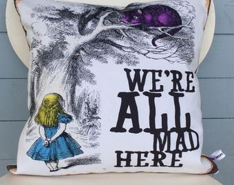 Alice in Wonderland pillow, Alice in Wonderland cushion, Were All Mad Here cushion, We're all mad here, Mothers Day gift, Gift for Her