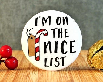 I'm On The Nice List Badge, Christmas Badge, Funny Christmas Gift, Stocking Filler, Nice List Gift, Personalised Badge, Humour Badge, 38mm