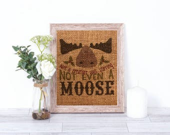 Not A Creature Was Stirring Not Even A Moose Burlap Print - Christmas Decoration - Burlap Wall Decor